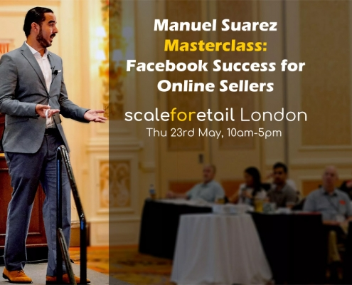 Manuel Suarez Masterclass - Facebook Success for Online Sellers, ScaleForEtail London